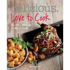 Delicious. Love to Cook: 140 Irresistible Recipes to Revitalise Your-ExLibrary