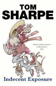 Indecent Exposure By Tom Sharpe. 9780099466529
