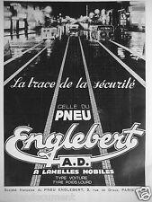 PUBLICITÉ 1937 PNEU ENGLEBERT A.D A LAMELLES MOBILES TYPE VOITURE POIDS LOURDS