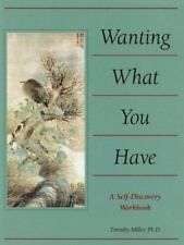 Wanting What You Have by Timothy Miller (1998, Paperback)