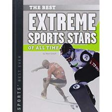 Best Extreme Sports Stars of All Time (Sports' Best Eve - Hardcover NEW Matt Sch
