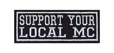 Support Your Local MC Biker Heavy Rocker Patch Aufnäher Bügelbild Badge Motorrad