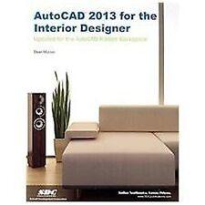 AutoCAD 2013 for the Interior Designer by Dean Muccio