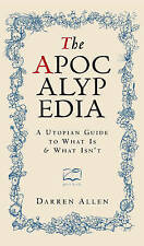 The Apocalypedia: A Utopian Guide to What is and What isn't, Darren Allen, New