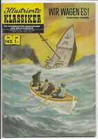 Illustrierte Klassiker Nr.142 von 1956 Wir wagen es! - ORIGINAL ERSTAUFLAGE Z1-2