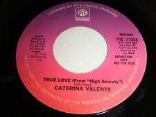 CATERINA VALENTE 45 True Love 1975 Pye 71056 PROMO VG+ Pop