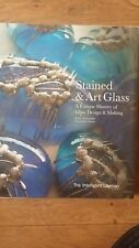 Stained and Art Glass: A Unique History of Glass Design and Making by...HARDBACK