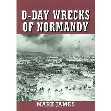 Scuba Divers - Historians Wreck Dive Book  - D-Day Wrecks of Normandy by M James