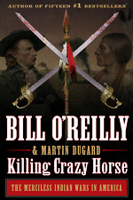 Killing Crazy Horse by Bill O'Reilly