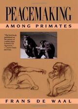 Peacemaking among Primates by Frans B. M. de Waal