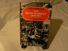 The Coming of the Mass Market, 1850-1914 by W. Hamish Fraser (1981, Hardcover)