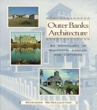 Outer Banks Architecture: An Anthology of Outposts McNaughton, Marimar Paperbac