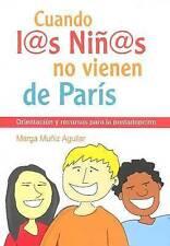 Cuando los niños no vienen de París: Orientación y recursos para la postadopción