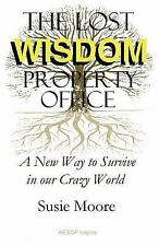 The Lost Wisdom Property Office: A New Way to Survive in Our Crazy Wor-ExLibrary