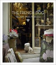 The French Dog (Mini) by Rachael Hale McKenna (2016, Hardcover)