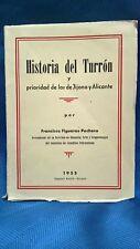Libro Historia del Turrón y prioridad de los de Jijona y Alicante. Figueras Pach