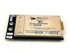 Telco Systems DC-DC Vicor Converter Fiber Optics VI-9057