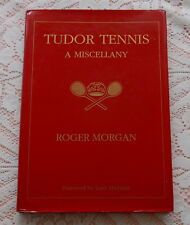 TUDOR TENNIS A MISCELLANY REAL TENNIS BOOK BY ROGER MORGAN 2001 1ST EDITION