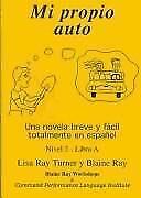 Mi Propio Auto / Una novela breve y facil totalmente en espanol (Spanish