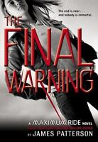 NEW - The Final Warning (Maximum Ride, Book 4) by Patterson, James