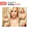 Kellie Pickler - Playlist: The Very Best Of [New & Sealed] CD