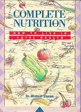 COMPLETE NUTRITION DR MICHAEL SHARON HOW TO LIVE IN TOTAL HEALTH OPTIMUM DIET
