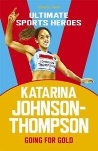 Katarina Johnson-Thompson (Ultimate Sports Heroes) by Melanie Hamm