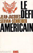 Le défi américain // Jean - Jacques SERVAN - SCHREIBER // Réaliste et cohérent
