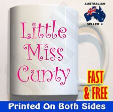 Little Miss Cunty #2 Naughty Rude Funny Novelty Mug Birthday Gift