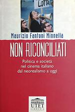 (Cinema) M. Fantoni Minnella - NON RICONCILIATI - Utet 2004