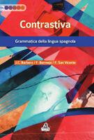 Contrastiva. Grammatica della lingua spagnola - Barbero Bernal...