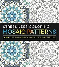 Stress Less Coloring - Mosaic Patterns: 100+ Color
