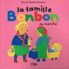 La Famille Bonbon Au Marche   Pascale Claude Lafontaine   Editions Lito