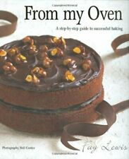 From My Oven: A Step-by-step Guide to Successful Baking By Fay Lewis