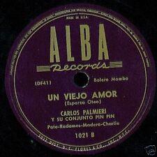CARLOS PALMIERI Latin 78 DERECHO VIEJO / UN VIEJO AMOR Alba 1021 HEAR IT!