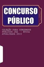 Coleção para Concursos Públicos Jsa - ética Atualizada 2015 : De Acordo o Que...