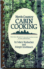 North Country CABIN COOKING 300 Recipes for Weekend Vacation Time Quick & Easy