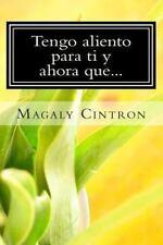 Tengo Aliento para Ti y Ahora Que... by Magaly Cintron (2013, Paperback)