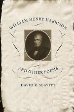 William Henry Harrison and Other Poems by David R. Slavitt (2006, Paperback)