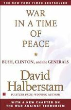 War in a Time of Peace: Bush, Clinton, and the Generals Halberstam, David Paper