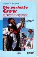 Segel-Handbuch für Anfänger und Mitsegler: Die Perfekte Crew (Knoten, Manöver...