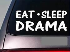 "Eat Sleep Drama Sticker *G867* 8"" vinyl actress actor actind broadway play music"