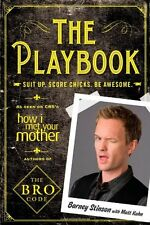 The Playbook: Suit up. Score chicks. Be awesome. by Barney Stinson, (Paperback),