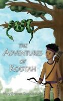 The Adventures of Kootah (Paperback or Softback)