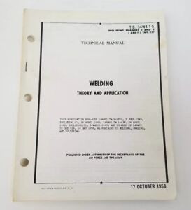 Welding Theory & And Application Booklet 1958 Department Of The Army TO 34W4-1-5