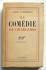 DRIEU LA ROCHELLE : LA COMÉDIE DE CHARLEROI / NRF / 1934