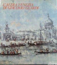 L'altra Venezia di Giacomo Guardi - [Alfieri Editore]