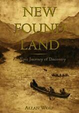 New Found Land : Lewis and Clark's Voyage of Discovery by Allan Wolf (2004,...