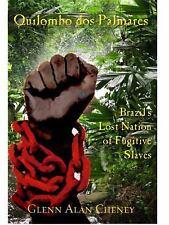 Quilombo Dos Palmares : Brazil's Lost Nation of Fugitive Slaves by Glenn Alan...