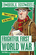 HORRIBLE HISTORIES: FRIGHTFUL FIRST WORLD WAR by Terry Deary  NEW